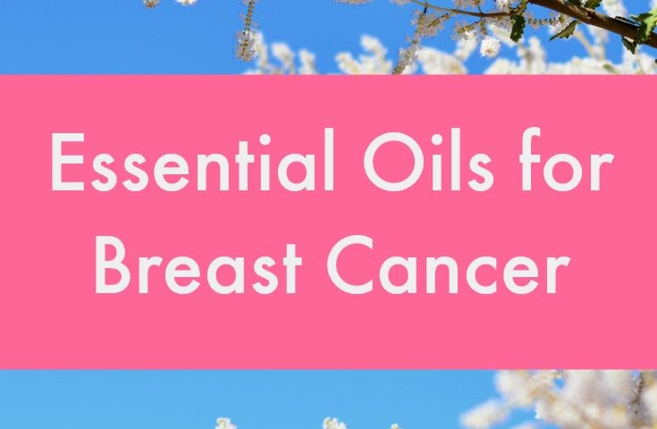 Essential Oils: Breast Cancer